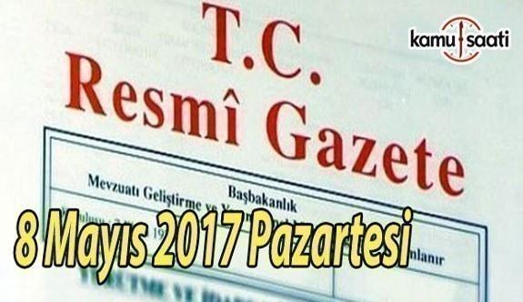 TC Resmi Gazete - 8 Mayıs 2017 Pazartesi