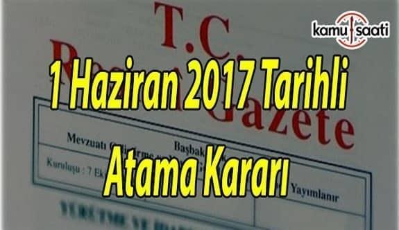 1 Haziran 2017 Tarihli Atama Kararları