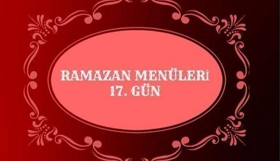 İftar Menüleri Ramazan 17. Gün 2017 - İftarda ne pişirsem?