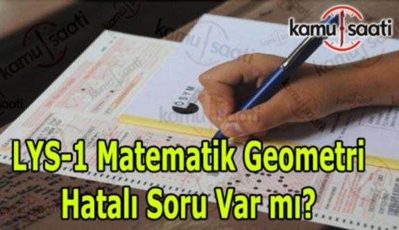 LYS-1 Matematik Geometri Sınavı Nasıldı, Hatalı Soru Var mı?