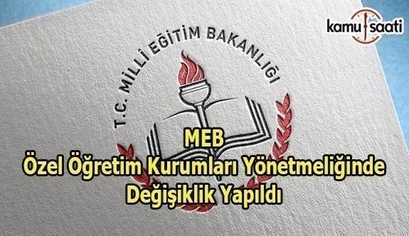 MEB Özel Öğretim Kurumları Yönetmeliğinde Değişiklik Yapıldı - 20 Haziran 2017