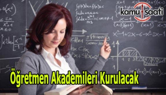 Öğretmen Akademileri Kurulacak
