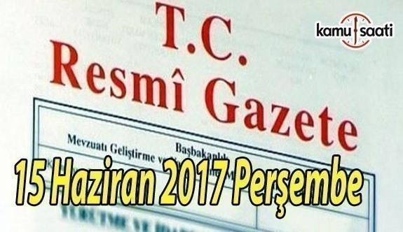 TC Resmi Gazete - 15 Haziran 2017 Perşembe