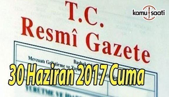 TC Resmi Gazete - 30 Haziran 2017 Cuma