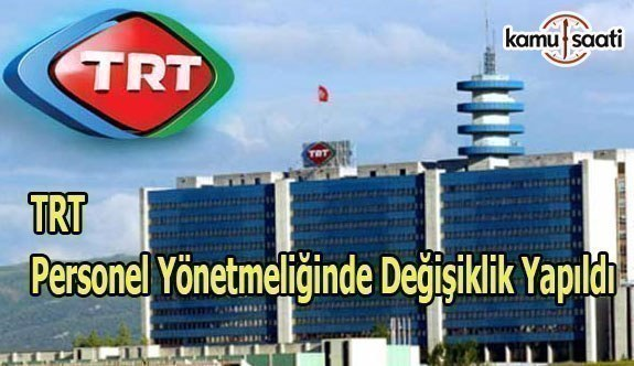 TRT Personel Yönetmeliğinde Değişiklik Yapıldı