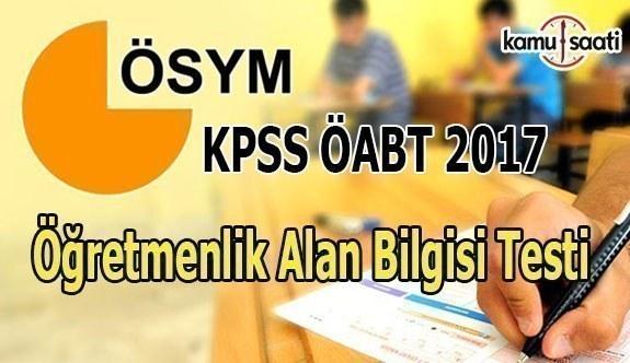 2017 KPSS ÖABT sona erdi - Öğretmenlik alan bilgisi sınavı nasıldı?