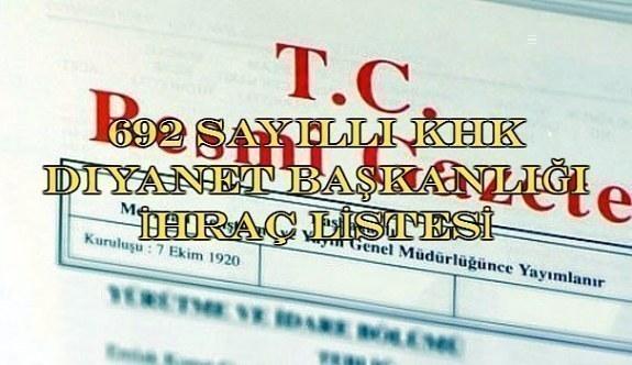 692 sayılı KHK ile Diyanet Başkanlığından ihraç edilen personellerin isimleri TAM LİSTE