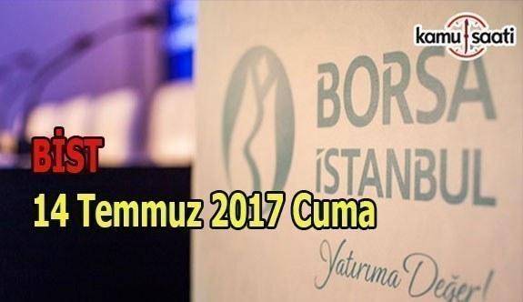 Borsa İstanbul BİST - 14 Temmuz 2017 Cuma