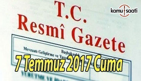 TC Resmi Gazete - 7 Temmuz 2017 Cuma
