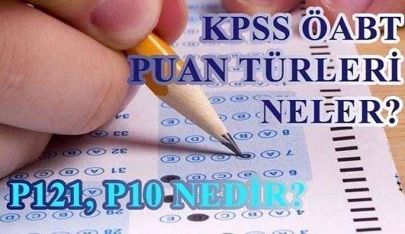 KPSS ÖABT puan türleri neler? P121, P10 nedir?
