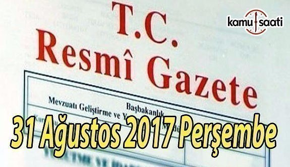 TC Resmi Gazete - 31 Ağustos 2017 Perşembe