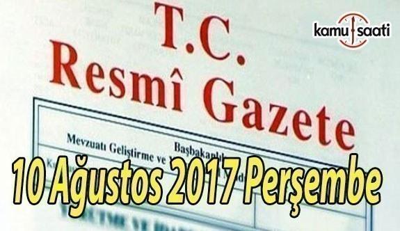 TC Resmi Gazete - 10 Ağustos 2017 Perşembe