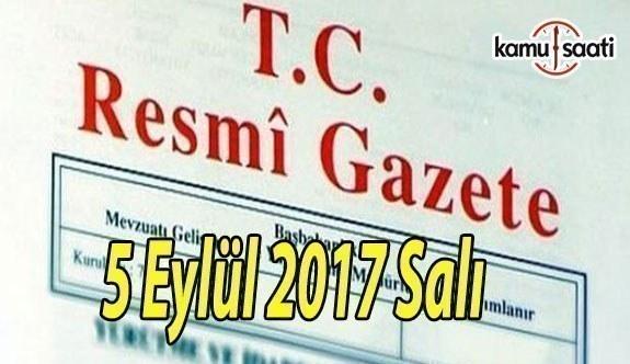 T.C Resmi Gazete - 05 Eylül 2017 Salı
