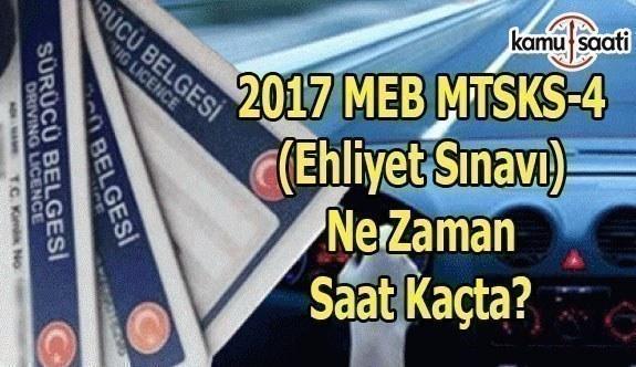 2017 MEB MTSK - 4 Ehliyet Sınavı ne zaman saat kaçta