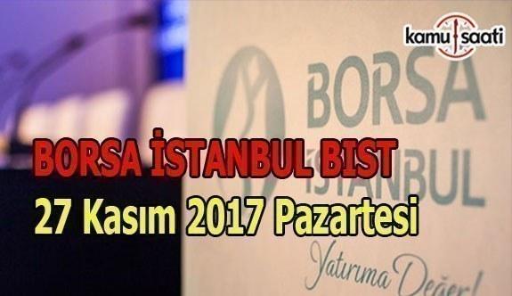 Borsa İstanbul BİST - 27 Kasım 2017 Pazartesi