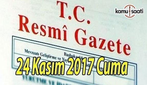 TC Resmi Gazete - 24 Kasım 2017 Cuma