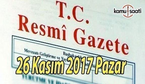 TC Resmi Gazete - 26 Kasım 2017 Pazar