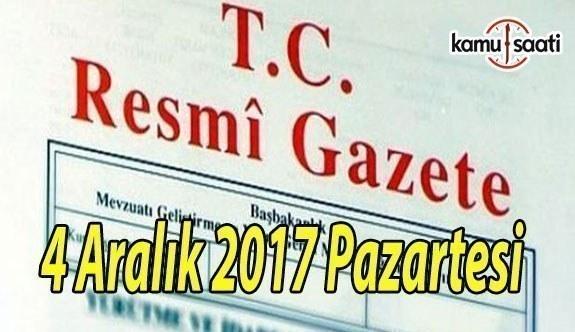 TC Resmi Gazete - 4 Aralık 2017 Pazartesi