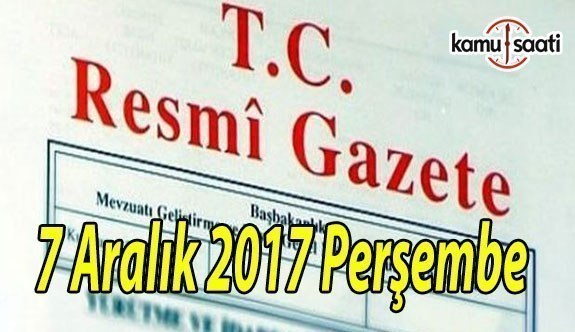 TC Resmi Gazete - 7 Aralık 2017 Perşembe
