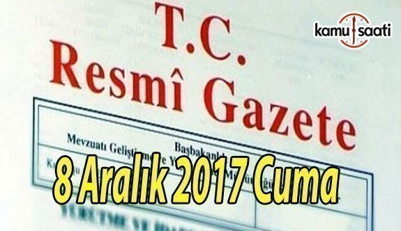 TC Resmi Gazete - 8 Aralık 2017 Cuma