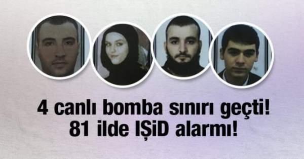 81 ilde alarm: 4 canlı bomba Türkiye'ye giriş yaptı