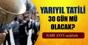 Nabi Avcı yarıyıl tatilinin uzatılması haberleriyle ilgili açıklama yaptı