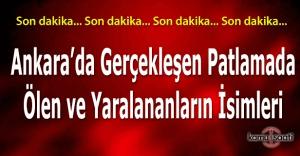 Ankara'daki patlamada ölenlerin isimleri ve yaralıların isimleri 13 mart 2016 - Liste Güncelleniyor