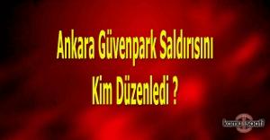 Ankara Güvenpark saldırısını kim düzenledi - Kızılay'daki patlamayı kim üstlendi?
