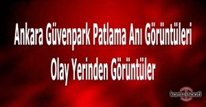 Ankara Kızılay patlaması video görüntüleri, Ankara Güvenpark'taki patlama anı kameralara böyle yansıdı