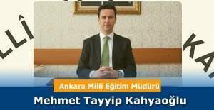 Ankara İl Milli Eğitim Müdürü Mehmet Tayyip Kahyaoğlu oldu