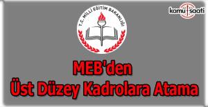 MEB'den üst düzey kadrolara atamalar