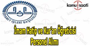 Diyanet İşleri Başkanlığı İmam Hatip ve Kur'an öğreticisi personel alımı