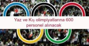 Yaz ve Kış olimpiyatlarına 600 personel alınacak