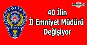 Emniyet Müdürleri Kararnamesi ile 40 ilin İl Emniyet Müdürü değişecek