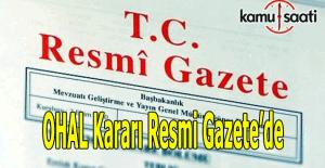Resmi Gazete'de OHAL kararı yayımlandı