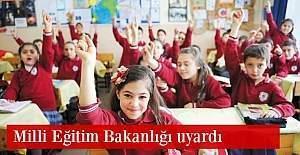 Milli Eğitim Bakanlığı uyardı
