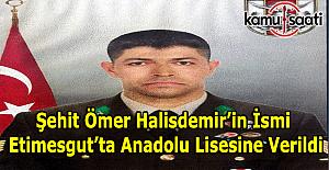 Şehit Ömer Halisdemir'in ismi Etimesgut'da bir Anadolu Lisesi'ne verildi