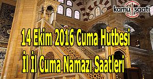 14 Ekim 2016 Cuma Hutbesi yayımlandı - İl İl Cuma namazı saatleri