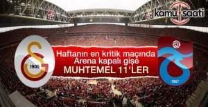 Galatasaray-Trabzonspor maçı muhtemel ilk 11'ler