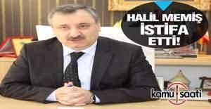 Halil Memiş görevinden istifa etti