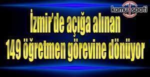 İzmir'de açığa alınan 149 öğretmen görevine dönüyor