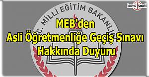 MEB'den Asli Öğretmenliğe Geçiş Sınavı Hakkında Duyuru