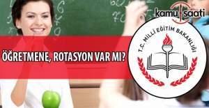 Öğretmene rotasyon gelecek mi? MEB#039;den...