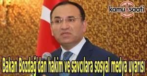 Bakan Bozdağ'dan hakim ve savcılara sosyal medya uyarısı