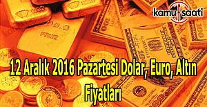 12 Aralık 2016 Dolar, Euro ve Kapalı Çarşı altın fiyatları