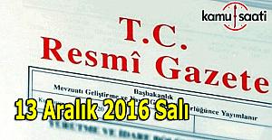 13 Aralık 2016 Resmi Gazete yayımlandı