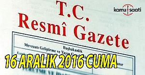 16 Aralık 2016 tarihli Resmi Gazete