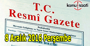8 Aralık 2016 Resmi Gazete yayımlandı