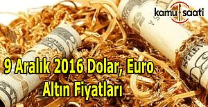 9 Aralık 2016 Dolar, Euro ve Kapalı Çarşı altın fiyatları