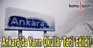 Ankara'da okullar yarın tatil edildi! 29 Aralık 2016 Perşembe